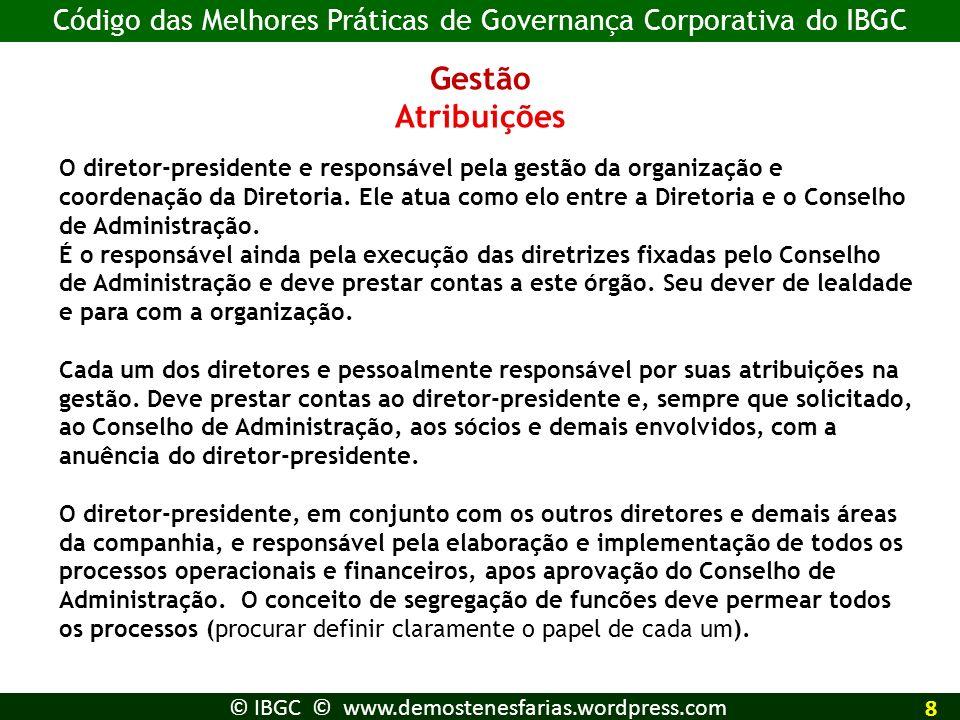 Gestão Atribuições O diretor-presidente e responsável pela gestão da organização e coordenação da Diretoria. Ele atua como elo entre a Diretoria e o C