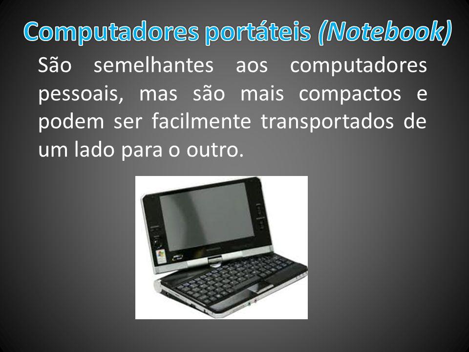 São semelhantes aos computadores pessoais, mas são mais compactos e podem ser facilmente transportados de um lado para o outro.