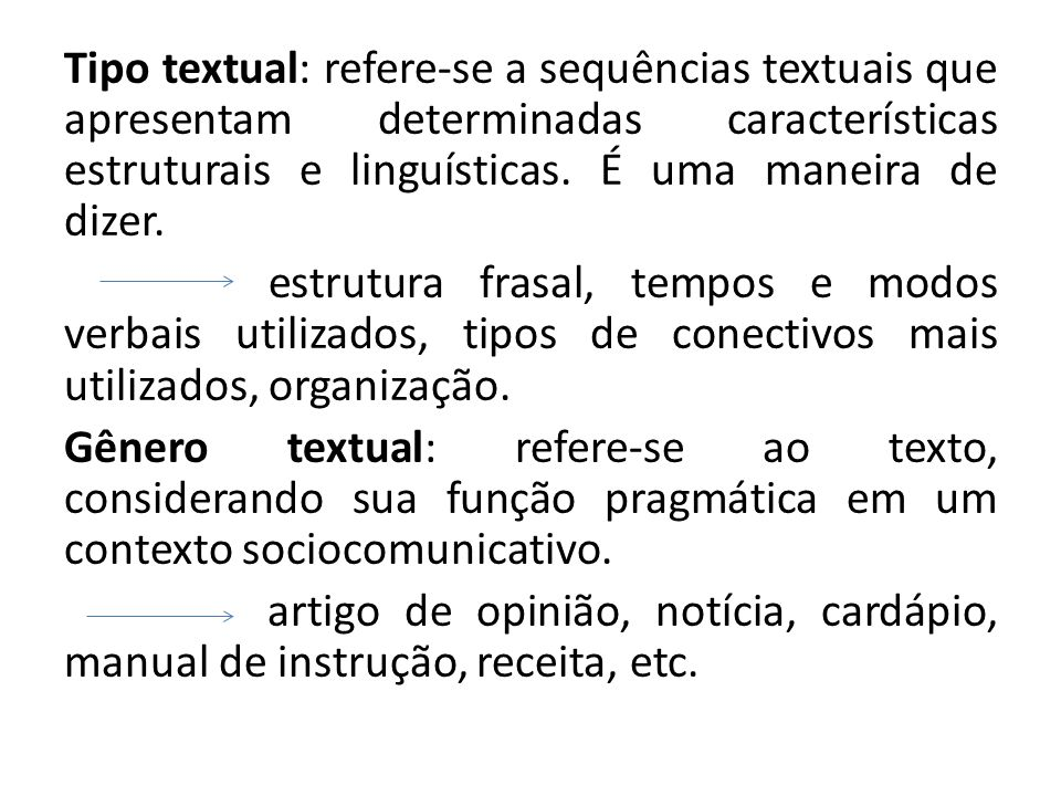 Tipo textual: refere-se a sequências textuais que apresentam determinadas características estruturais e linguísticas. É uma maneira de dizer. estrutur
