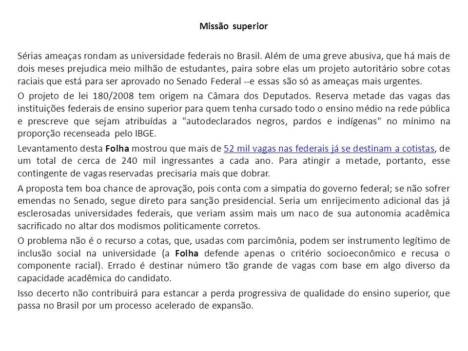 Missão superior Sérias ameaças rondam as universidade federais no Brasil. Além de uma greve abusiva, que há mais de dois meses prejudica meio milhão d