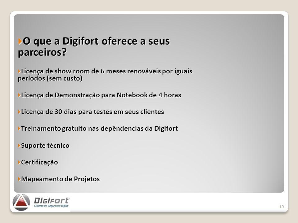 O que a Digifort oferece a seus parceiros? O que a Digifort oferece a seus parceiros? Licença de show room de 6 meses renováveis por iguais períodos (