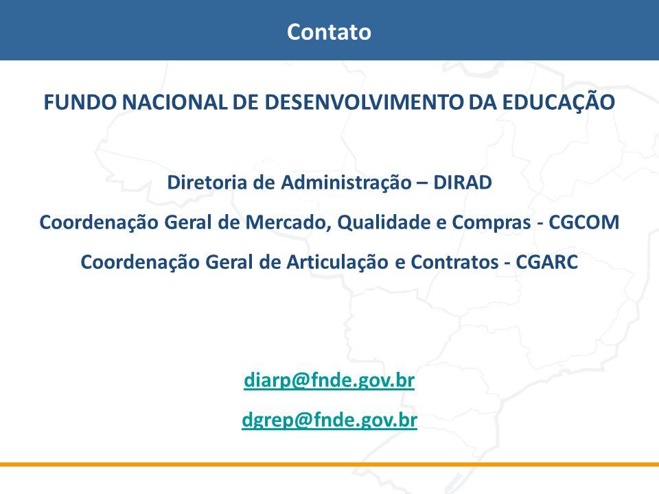 FUNDO NACIONAL DE DESENVOLVIMENTO DA EDUCAÇÃO Diretoria de Administração – DIRAD Coordenação Geral de Mercado, Qualidade e Compras - CGCOM Coordenação