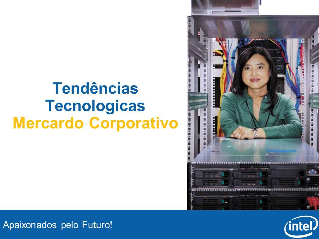 Apaixonados pelo Futuro! Tendências Tecnologicas Mercardo Corporativo