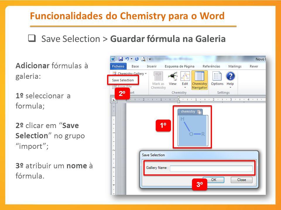 Adicionar fórmulas à galeria: 1º seleccionar a formula; 2º clicar em Save Selection no grupo import; 3º atribuir um nome à fórmula. Funcionalidades do