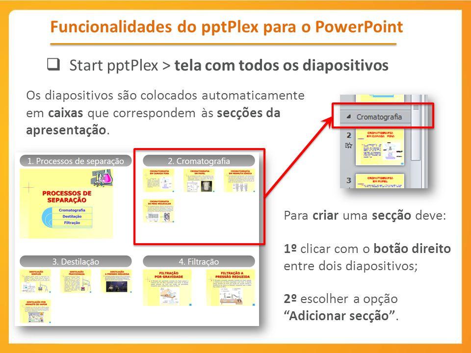 Os diapositivos são colocados automaticamente em caixas que correspondem às secções da apresentação. Funcionalidades do pptPlex para o PowerPoint Star