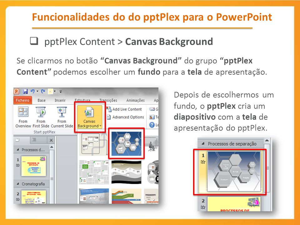Se clicarmos no botão Canvas Background do grupo pptPlex Content podemos escolher um fundo para a tela de apresentação. Funcionalidades do do pptPlex