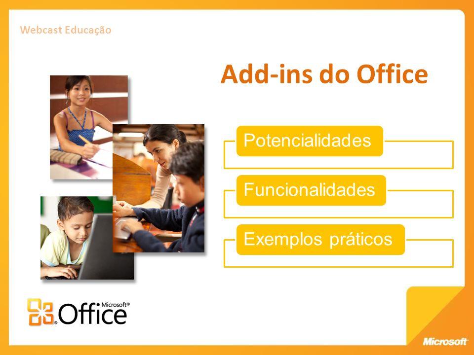 Webcast Educação Add-ins do Office PotencialidadesFuncionalidadesExemplos práticos