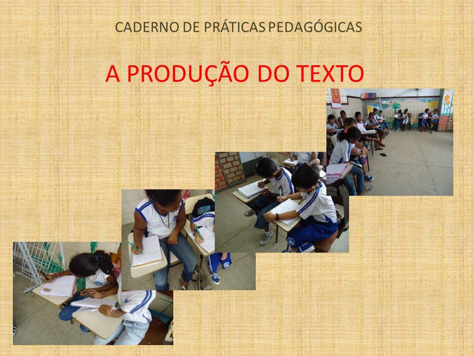 CADERNO DE PRÁTICAS PEDAGÓGICAS A PRODUÇÃO DO TEXTO