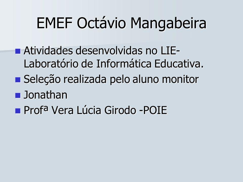 EMEF Octávio Mangabeira Atividades desenvolvidas no LIE- Laboratório de Informática Educativa. Atividades desenvolvidas no LIE- Laboratório de Informá