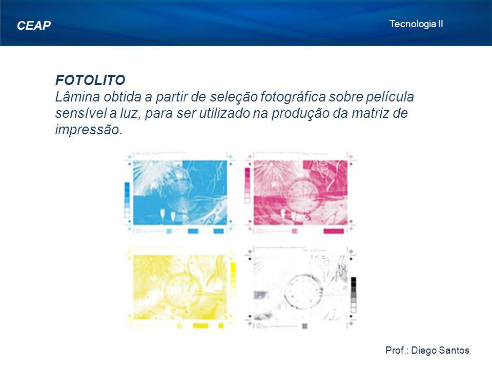 FOTOLITO Lâmina obtida a partir de seleção fotográfica sobre película sensível a luz, para ser utilizado na produção da matriz de impressão.