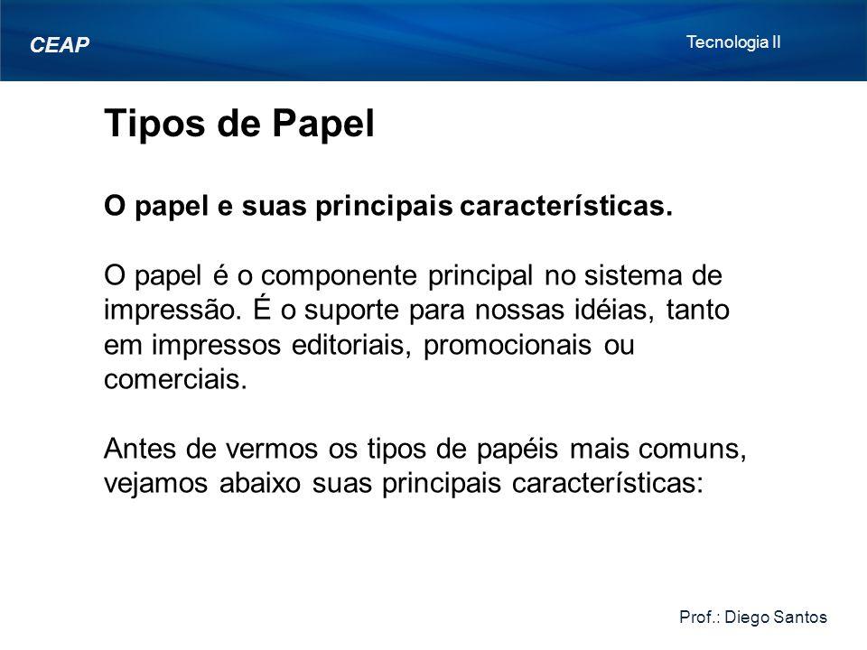 Tipos de Papel O papel e suas principais características.