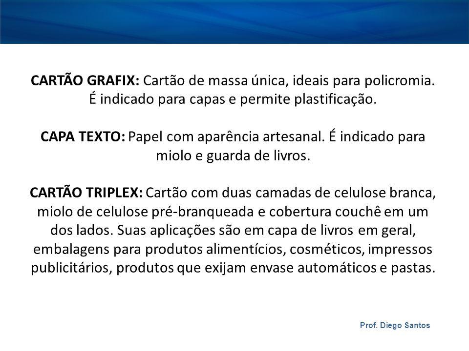 CARTÃO GRAFIX: Cartão de massa única, ideais para policromia.