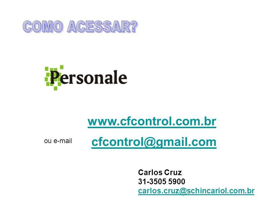 www.cfcontrol.com.br ou e-mail cfcontrol@gmail.com Carlos Cruz 31-3505 5900 carlos.cruz@schincariol.com.br