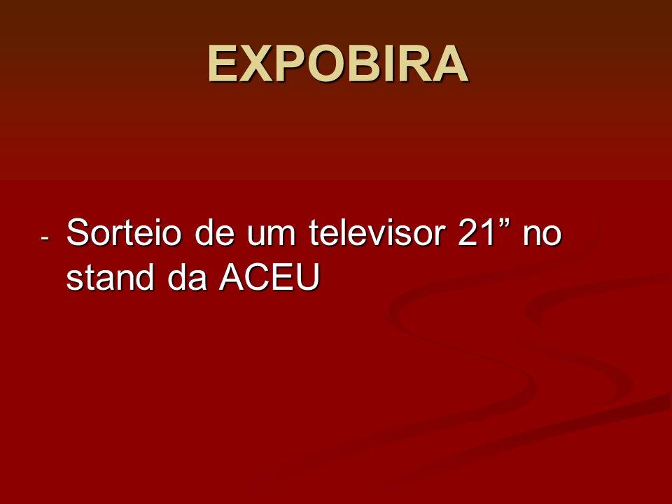 EXPOBIRA - Sorteio de um televisor 21 no stand da ACEU