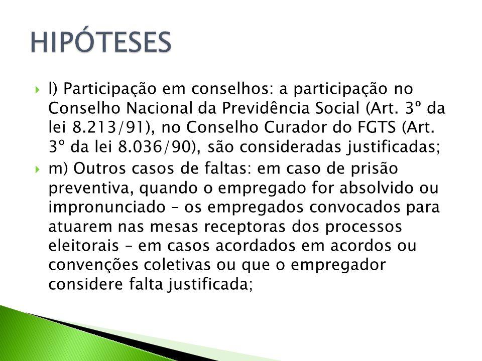 l) Participação em conselhos: a participação no Conselho Nacional da Previdência Social (Art.