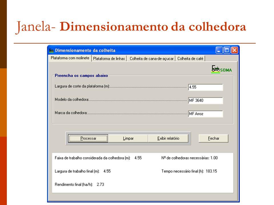 Janela- Dimensionamento da colhedora