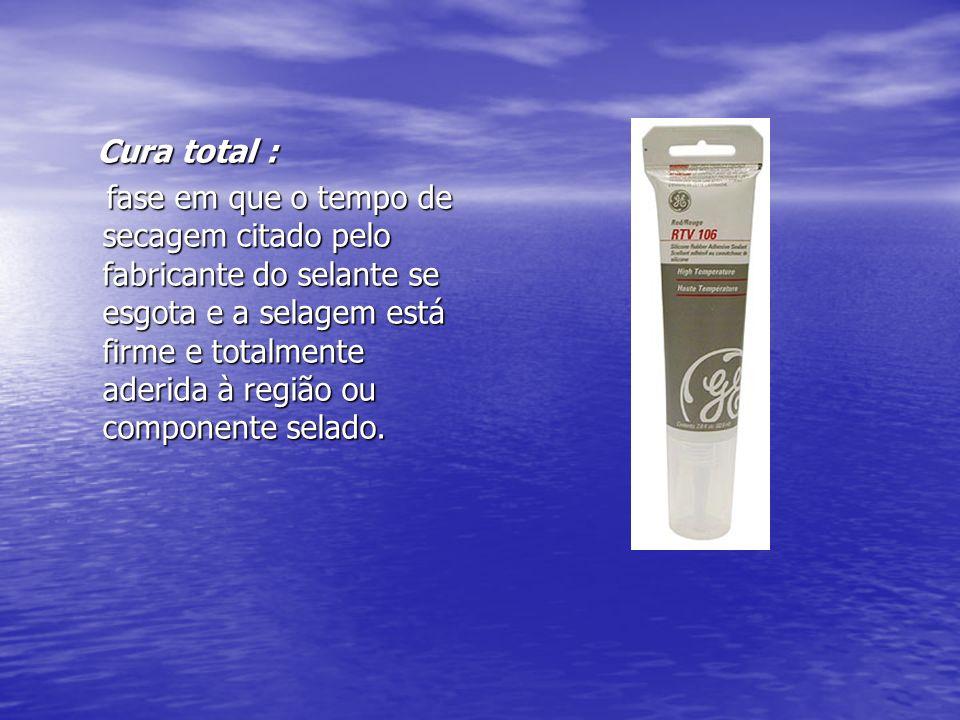 Cura total : Cura total : fase em que o tempo de secagem citado pelo fabricante do selante se esgota e a selagem está firme e totalmente aderida à reg