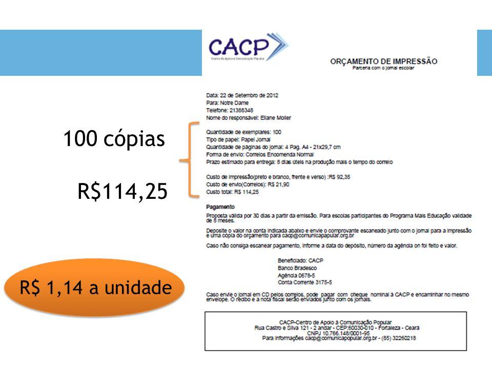 100 cópias R$114,25 R$ 1,14 a unidade