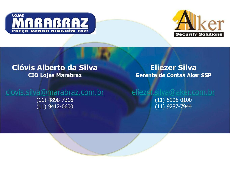 Eliezer Silva Gerente de Contas Aker SSP eliezer.silva@aker.com.brliezer.silva@aker.com.br (11) 5906-0100 (11) 9287-7944 Clóvis Alberto da Silva CIO L