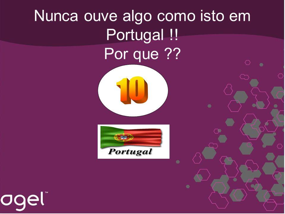 Nunca ouve algo como isto em Portugal !! Por que ??