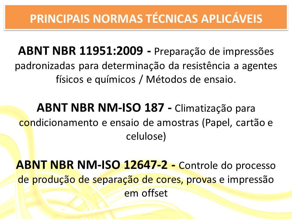 ABNT NBR 11951:2009 - Preparação de impressões padronizadas para determinação da resistência a agentes físicos e químicos / Métodos de ensaio.