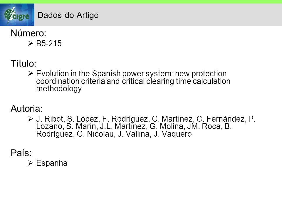 Dados do Artigo Número: B5-215 Título: Evolution in the Spanish power system: new protection coordination criteria and critical clearing time calculat
