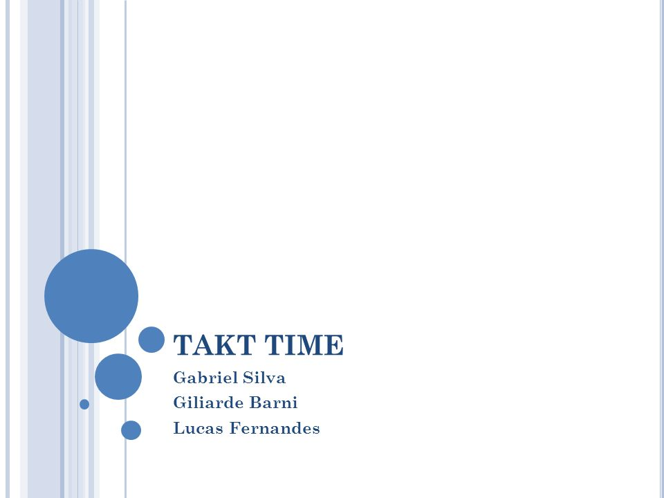 TAKT TIME Gabriel Silva Giliarde Barni Lucas Fernandes