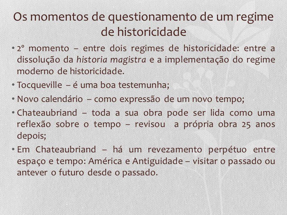 Os momentos de questionamento de um regime de historicidade 2º momento – entre dois regimes de historicidade: entre a dissolução da historia magistra