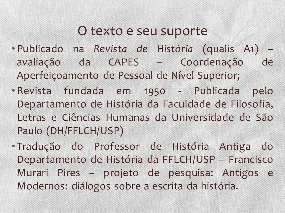 O texto e seu suporte Publicado na Revista de História (qualis A1) – avaliação da CAPES – Coordenação de Aperfeiçoamento de Pessoal de Nível Superior;