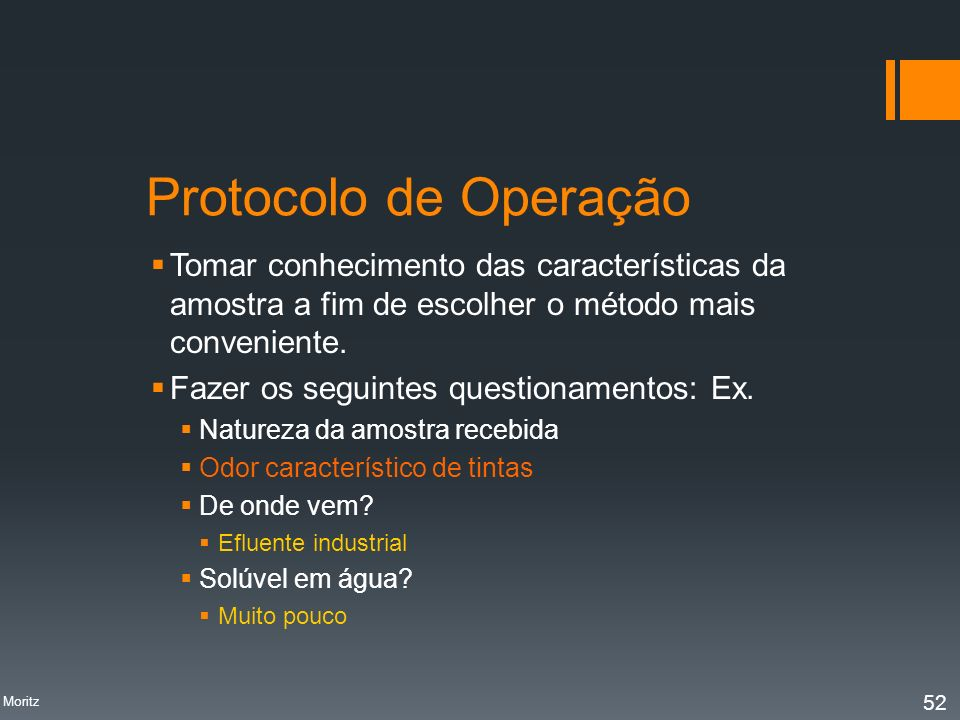 Protocolo de Operação Tomar conhecimento das características da amostra a fim de escolher o método mais conveniente. Fazer os seguintes questionamento