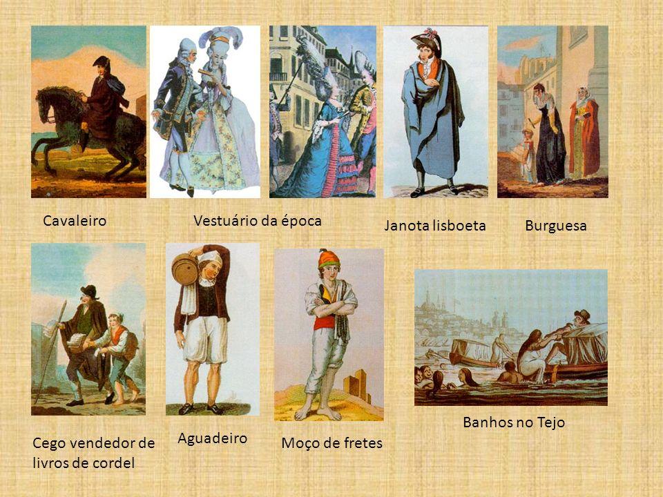 CavaleiroVestuário da época Janota lisboetaBurguesa Cego vendedor de livros de cordel Aguadeiro Moço de fretes Banhos no Tejo