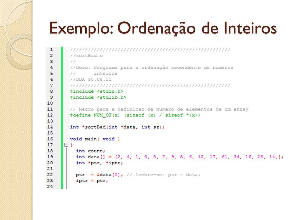 Exemplo: Ordenação de Inteiros