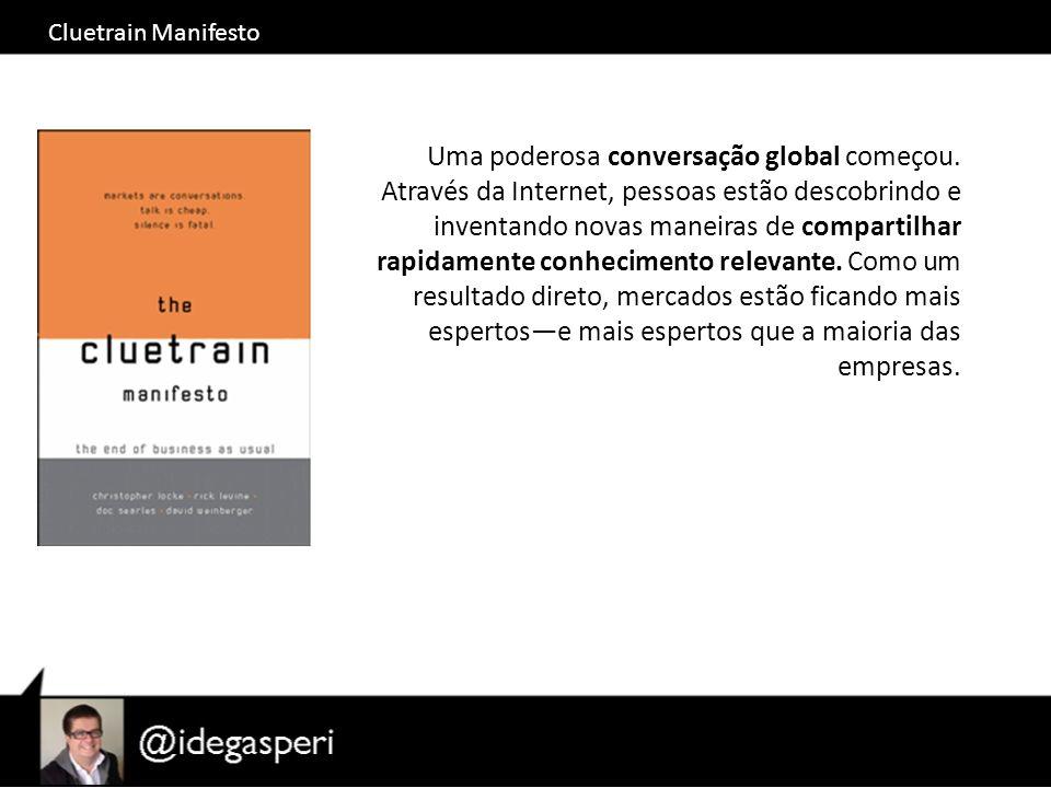Cluetrain Manifesto Uma poderosa conversação global começou.