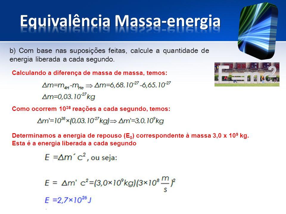 b) Com base nas suposições feitas, calcule a quantidade de energia liberada a cada segundo.