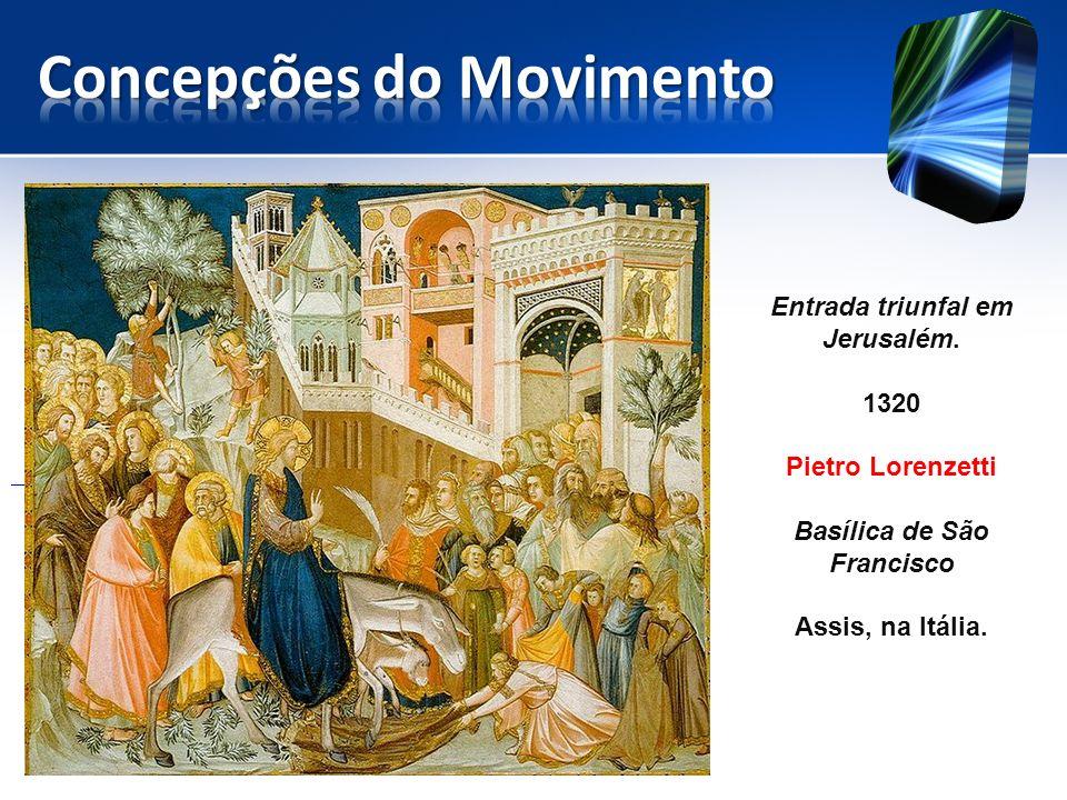 Entrada triunfal em Jerusalém. 1320 Pietro Lorenzetti Basílica de São Francisco Assis, na Itália.