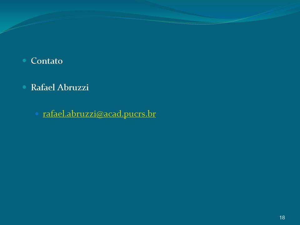 18 Contato Rafael Abruzzi rafael.abruzzi@acad.pucrs.br