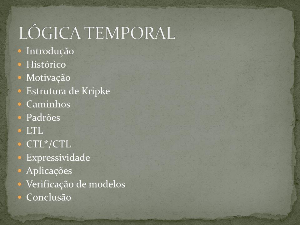 http://poesiagnosticaefilosofia.blogspot.com/2006/05/lgica-temporal-algo-descartavel- frente_12.html http://es.wikipedia.org/wiki/L%C3%B3gica_temporal http://pt.wikipedia.org/wiki/Regra_de_infer%C3%AAncia http://en.wikipedia.org/wiki/Temporal_logic http://plato.stanford.edu/entries/logic-temporal/ http://pt.wikibooks.org/wiki/L%C3%B3gica:_L%C3%B3gicas_N%C3%A3o- cl%C3%A1ssicas:_Introdu%C3%A7%C3%A3o http://books.google.com.br/books?id=ZFY3S8iinfMC&pg=PA2842&lpg=PA2842&dq=l%C3%B3gica+t emporal&source=bl&ots=MomERmQf3j&sig=_bbRg7A7GNx8Tr8tZkvQNAgBXkQ&hl=pt- BR&ei=HGB3SqCbMcmptgfVgc2WCQ&sa=X&oi=book_result&ct=result&resnum=9#v=onepage&q=l %C3%B3gica%20temporal&f=false http://www.itl.nist.gov/div897/sqg/dads/HTML/temporllogic.html http://lat.inf.tu-dresden.de/teaching/ss2006/tl/ http://books.google.com.br/books?id=ghy2CMU2FIoC&pg=PA995&lpg=PA995&dq=E.+Allen+Emers on:+Temporal+and+Modal+Logic.+In+J.+van+Leeuwen&source=bl&ots=5dMvWy4Aih&sig=XyaR2rJ- KHN7C4pTcbGgRioOM5o&hl=pt-BR&ei=Rox4Su- BLYajtgfFh92WCQ&sa=X&oi=book_result&ct=result&resnum=1#v=onepage&q=&f=false Slides explicativos relacionados ao tema.