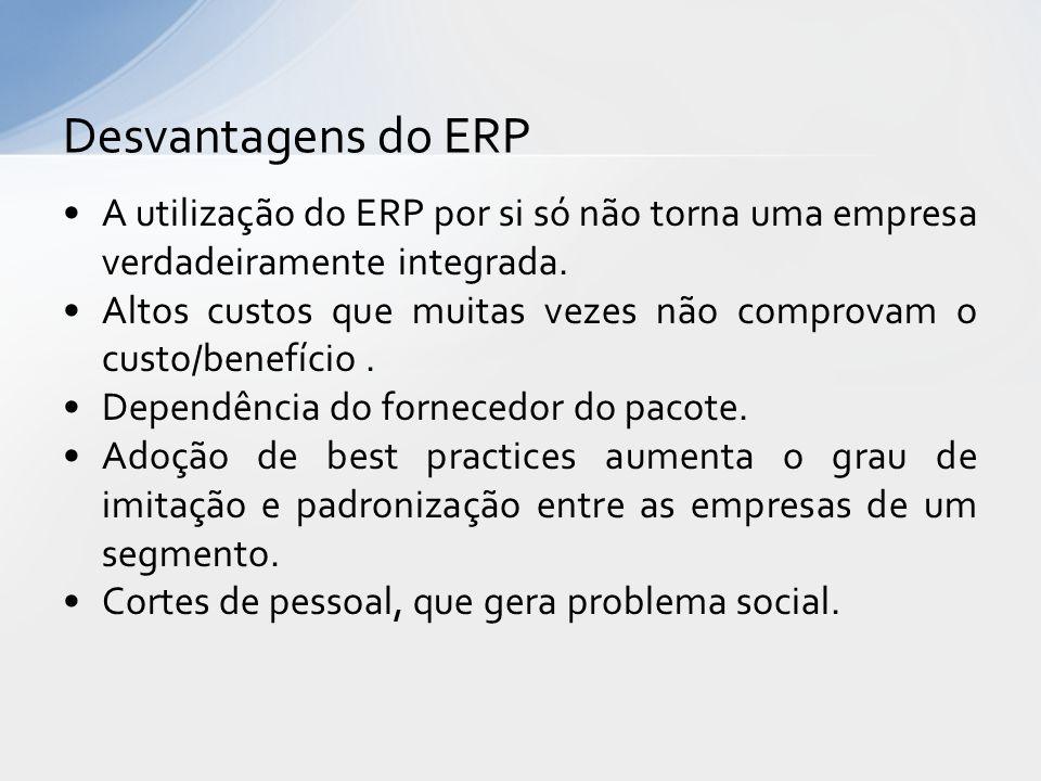 A utilização do ERP por si só não torna uma empresa verdadeiramente integrada.