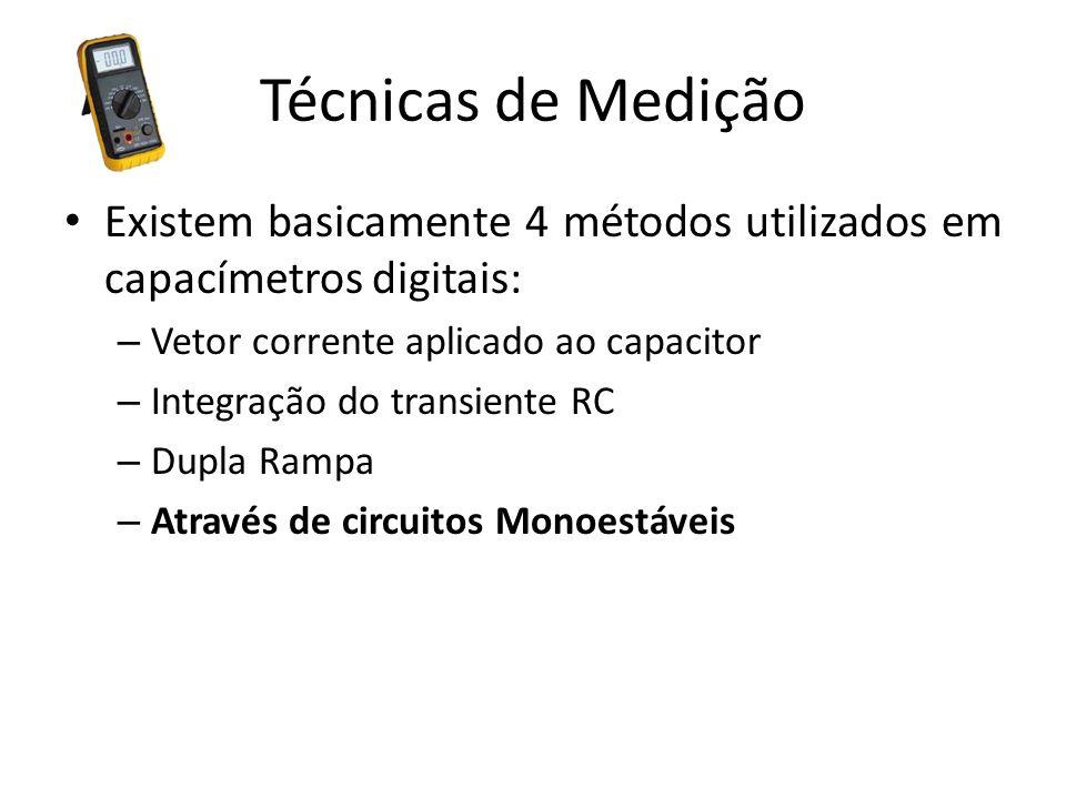 Técnicas de Medição Existem basicamente 4 métodos utilizados em capacímetros digitais: – Vetor corrente aplicado ao capacitor – Integração do transien