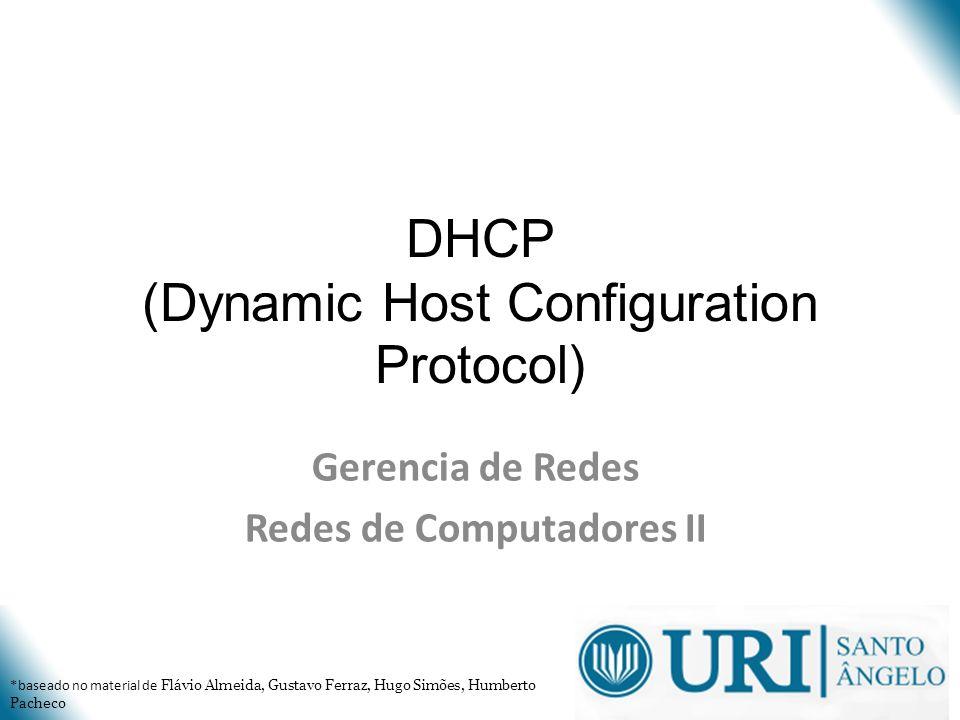T1 < T2 < Tempo de concessão T1 valor padrão = 1/2 of lease time T2 valor padrão = 7/8 of lease time Comunicado via DHCPOFFER, DHCPACK Ações do cliente quando o tempo passa: T1: cliente deve renovar endereço com o servidor DHCP.