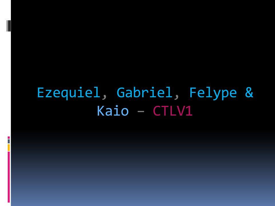 Ezequiel, Gabriel, Felype & Kaio – CTLV1