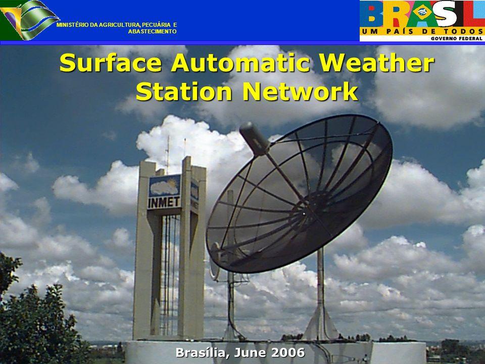 Brasília, June 2006 Brasília, June 2006 MINISTÉRIO DA AGRICULTURA, PECUÁRIA E ABASTECIMENTO Surface Automatic Weather Station Network