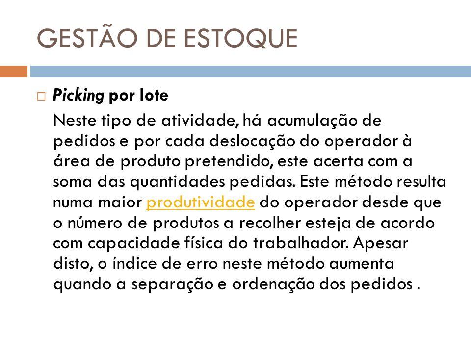 GESTÃO DE ESTOQUE PICKING POR ONDA Diversas programações por turno = os pedidos são coletados em períodos específicos do turno.