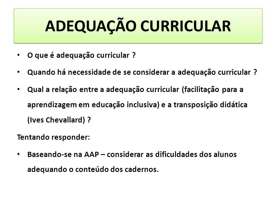 ADEQUAÇÃO CURRICULAR O que é adequação curricular .