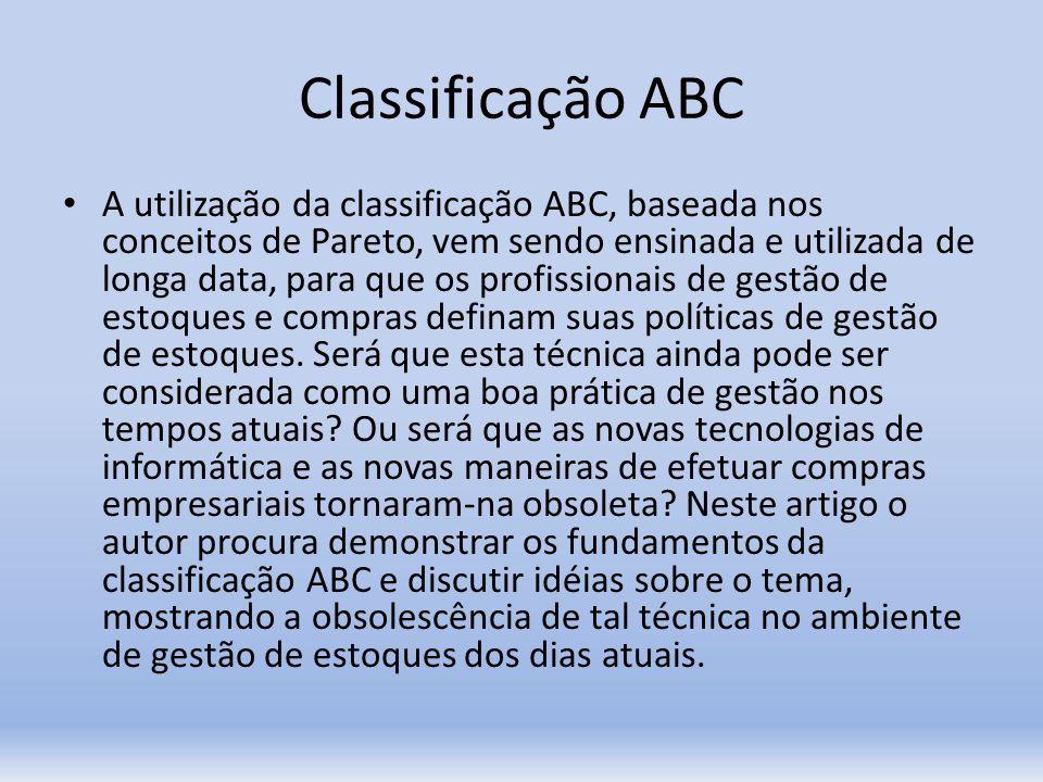 Classificação ABC A utilização da classificação ABC, baseada nos conceitos de Pareto, vem sendo ensinada e utilizada de longa data, para que os profis