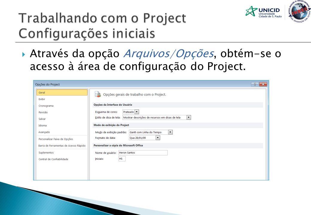 Através da opção Arquivos/Opções, obtém-se o acesso à área de configuração do Project.