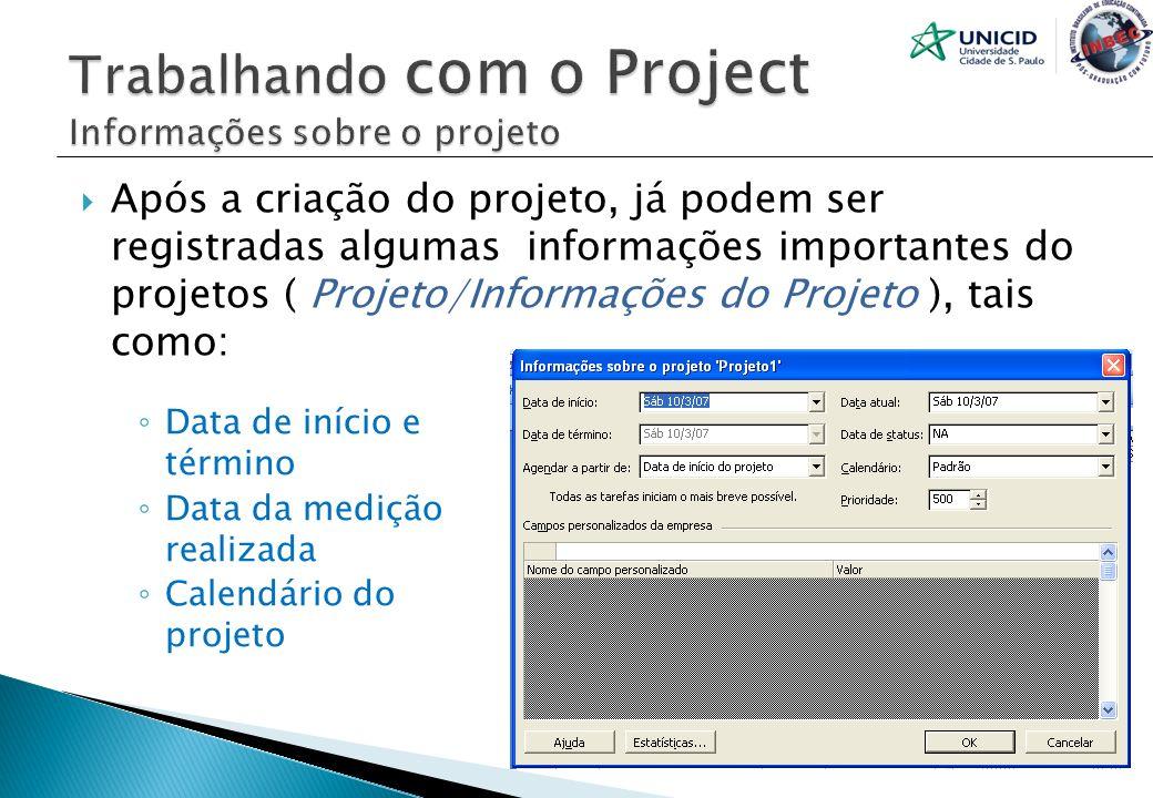 Após a criação do projeto, já podem ser registradas algumas informações importantes do projetos ( Projeto/Informações do Projeto ), tais como: Data de