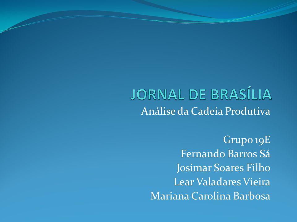 Análise da Cadeia Produtiva Grupo 19E Fernando Barros Sá Josimar Soares Filho Lear Valadares Vieira Mariana Carolina Barbosa