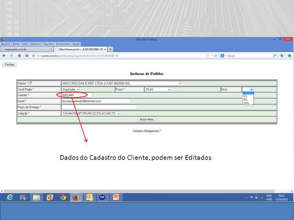 Dados do Cadastro do Cliente, podem ser Editados