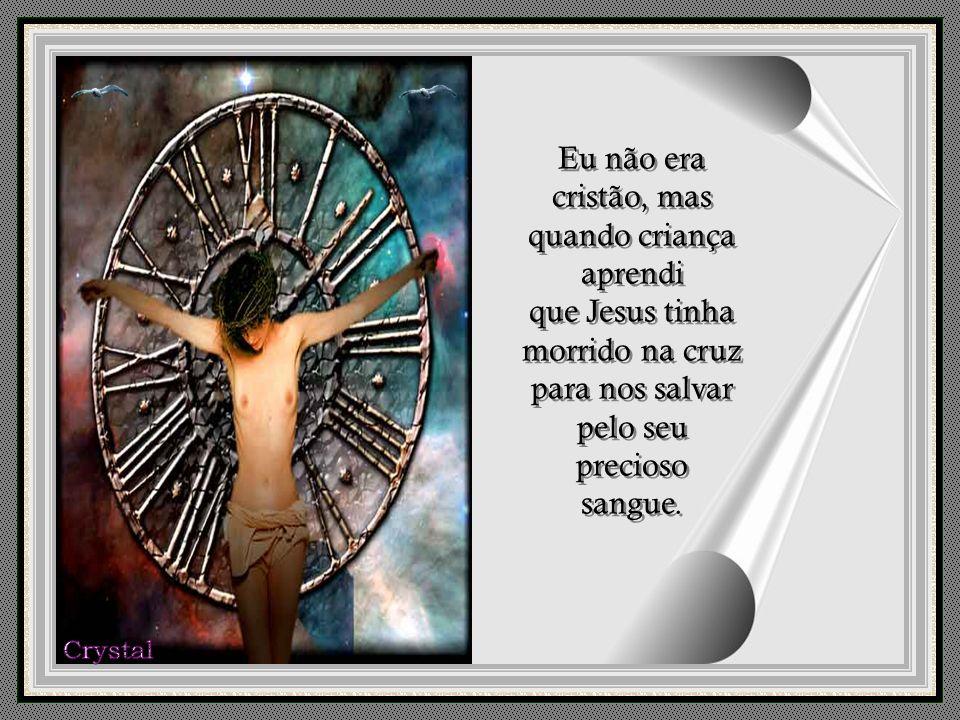 Nesse momento pensei na cruz de Jesus Cristo e em seu significado. Nesse momento pensei na cruz de Jesus Cristo e em seu significado.